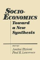 Socio-economics: Toward a New Synthesis: Toward a New Synthesis (Paperback)