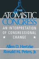 The Atomistic Congress: Interpretation of Congressional Change: Interpretation of Congressional Change (Paperback)