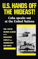 U.S. Hands Off the Mideast!: Cuba Speaks Out at the United Nations (Paperback)