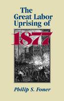 The Great Labor Uprising of 1877 (Paperback)