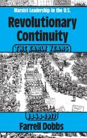 Revolutionary Continuity: the Early Years, 1848-1917: Marxist Leadership in the United States (Paperback)