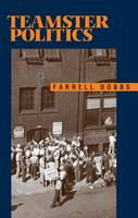 Teamster Politics: How a Class Struggle Union Leadership in the 1930s Fought for Independent Working-Class Political Action (Paperback)