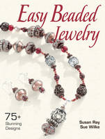 Easy Beaded Jewelry: Over 75 Stunning Designs (Paperback)
