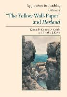 "Approaches to Teaching Gilman's """"The Yellow Wallpaper"""" and Herland (Paperback)"