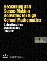 Reasoning and Sense-Making Activities for High School Mathematics: Selections from Mathematics Teacher (Paperback)