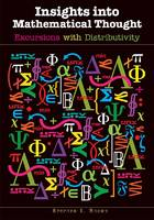 Insights Into Mathematical Thought: Excursions with Distributivity (Paperback)