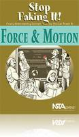 Force & Motion: Stop Faking It! Finally Understanding Science So You Can Teach It (Paperback)