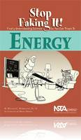 Energy: Stop Faking It! Finally Understanding Science So You Can Teach It (Paperback)