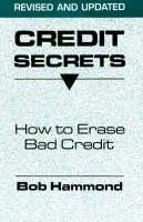 Credit Secrets: How to Erase Bad Credit (Paperback)