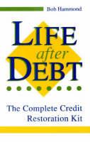 Life After Debt: The Complete Credit Restoration Kit (Paperback)