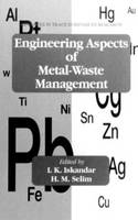 Engineering Aspects of Metal-Waste Management - Advances in Trace Substances Research 4 (Hardback)