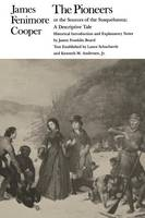 The Pioneers or the Sources of the Susquehanna: A Descriptive Tale - The Writings of James Fenimore Cooper (Paperback)