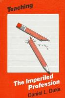 Teaching-The Imperiled Profession (Paperback)