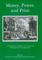 Money, Power, and Print: Interdisciplinary Studies of the Financial Revolution in the British Isles (Hardback)