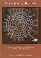 Notes from a Mandala: Essays in the History of Indian Religions in Honor of Wendy Doniger (Hardback)