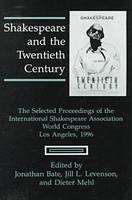 Shakespeare and the Twentieth Century (Hardback)