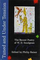 Tuned and Under Tension: The Recent Poetry of W.D.Snodgrass (Hardback)