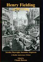 Henry Fielding (1707-1754): Novelist, Playwright, Journalist, Magistrate: A Double Anniversary Tribute (Hardback)