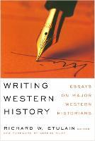 Writing Western History: Essays on Major Western Historians (Paperback)