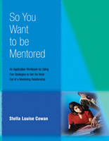 So You Want to be Mentored (Paperback)