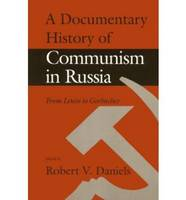 A Documentary History of Communism in Russia (Paperback)