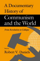 A Documentary History of Communism and the World - From Revolution to Collapse (Paperback)