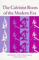 The Calvinist Roots of the Modern Era (Paperback)