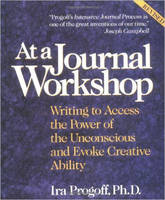 At a Journal Workshop: Writing to Access the Power of the Unconscious and Evoke Creative Ability - Inner Workbooks S. (Paperback)