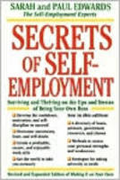 Secrets of Self Employment: Surviving and Thriving on the Ups and Downs of Being Your Own Boss (Paperback)