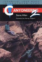 Canyoneering 2: Technical Loop Hikes in Southern Utah (Paperback)