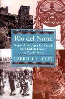 Rio del Norte: People of Upper Rio Grande from Earliest Times to Pueblo Revolt (Paperback)