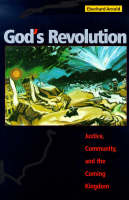 God's Revolution: Justice, Community, and the Coming Kingdom (Paperback)