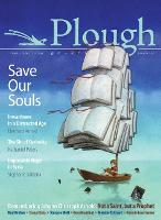 Plough Quarterly No. 13 - Save Our Souls: Inwardness in a Distracted Age (Paperback)