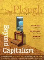 Plough Quarterly No. 21 - Beyond Capitalism (Paperback)