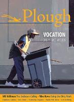 Plough Quarterly No. 22 - Vocation: Why We Work (Paperback)