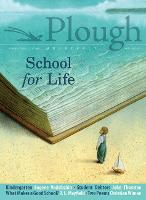 Plough Quarterly No. 19 - School for Life (Paperback)
