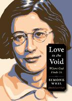 Love in the Void: Where God Finds Us - Plough Spiritual Guides: Backpack Classics (Paperback)