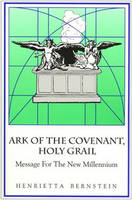 Ark of the Covenant, Holy Grail: Message for the New Millenium (Paperback)