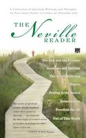 The Neville Reader: A Collection of Spiritual Writings and Thoughts on Your Inner Power to Create an Abundant Life (Paperback)
