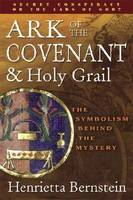 Ark of the Covenant and Holy Grail: The Symbolism Behind the Mystery (Paperback)