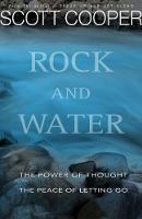 Rock and Water: The Power of Thought; the Peace of Letting Go (Paperback)