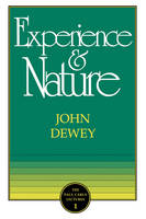 Experience and Nature - Carus Lectures (Paperback)