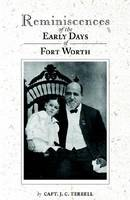 Reminiscences of the Early Days of Fort Worth (Paperback)