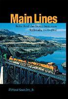 Main Lines: Rebirth of the North American Railroads, 1970-2002 (Hardback)