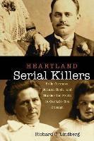 Heartland Serial Killers: Belle Gunness, Johann Hoch, and Murder for Profit in Gaslight Era Chicago (Hardback)