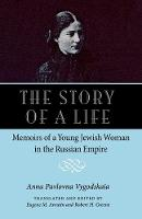 The Story of a Life: Memoirs of a Young Jewish Woman in the Russian Empire - NIU Series in Slavic, East European, and Eurasian Studies (Paperback)