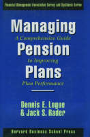 Managing Pension Plans:: A Comprehensive Guide to Improving Plan Performance - Financial Management Association Survey and Synthesis (Hardback)