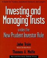 Investing and Managing Trusts Under the New Prudent Investor Rule: A Guide for Trustees, Investment Advisors, and Lawyers (Hardback)