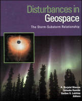 Disturbances in Geospace: The Storm-substorm Relationship, Geophysical Monograph 142 - Geophysical Monograph Series (Hardback)