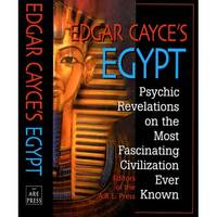 Edgar Cayce's Egypt: Psychic Revelations on the Most Fascinating Civilisation Ever Known (Paperback)